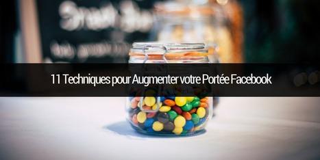 11 Techniques pourAugmenter votre Portée Facebook | Emarketinglicious | Best of des Médias Sociaux | Scoop.it