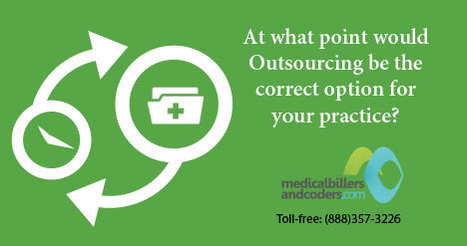 At what point would Outsourcing be the correct option for your practice? | Medical Billing Company | Scoop.it