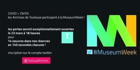 Les Archives de Toulouse participent à la MuseumWeek | Archives municipales de Toulouse | Scoop.it