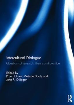 Intercultural Dialogue: Questions of research, theory, and practice (Hardback) - Routledge | GREIP Grup de Recerca en Ensenyament i Interacció Plurilingües | Scoop.it