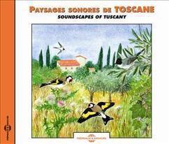 Sons de la nature Paysages sonores de toscane Soundscapes of tuscany - Frémeaux & Associés éditeur , La Librairie Sonore | DESARTSONNANTS - CRÉATION SONORE ET ENVIRONNEMENT - ENVIRONMENTAL SOUND ART - PAYSAGES ET ECOLOGIE SONORE | Scoop.it