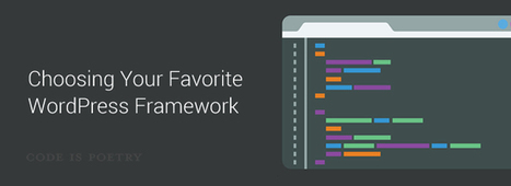 Choosing Your Favorite WordPress Framework - Market Blog | Webmaster-cms | Scoop.it