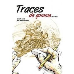 MotoMag - Editions de la FFMC - TRACES DE GOMME (2008-2013) : l'actu moto par Marc Bertrand | Moto, littérature, BD, cinéma et vidéo | Scoop.it
