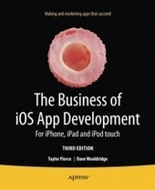 The Business of #iOS App Development, 3rd Edition - Free Download eBook - pdf | iOS Development Tools | Scoop.it