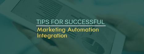 Tips for Successful Marketing Automation Integration | Learn - Carmatec Inc | Software Solutions | Scoop.it