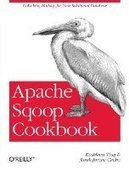 Apache Sqoop Cookbook - Free eBook Share | Hadoop | Scoop.it
