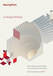 Le design thinking - Lettre Convergence n°32 - BearingPoint | Design Pensé® | Scoop.it