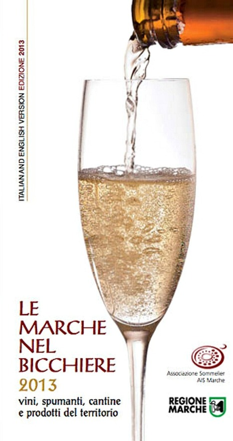 Le Marche nel Bicchiere 2013 - the best wine guide to Le Marche Region | Wines and People | Scoop.it