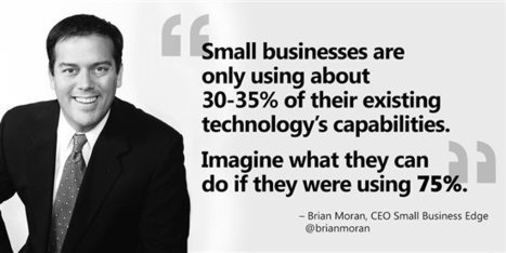 """Small Business Expert Brian Moran: """"Small business owners are not embracing all of the existing technology at their disposal."""" - Microsoft for Work - Site Home - TechNet Blogs 