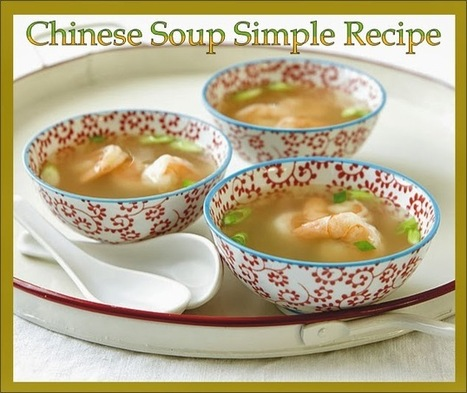 CHINESE SOUP RECIPE | multionlineinfo | Scoop.it