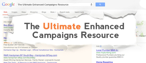 The Ultimate AdWords Enhanced Campaigns Resource | The Best Internet Marketing Articles On the Web! (SEO, internet advertising, social media marketing, analytics, etc.) | Scoop.it