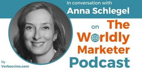 TWM 026: What it Takes to Build a Truly Global Business w/ Anna Schlegel | Lingua Greca Translations | Scoop.it