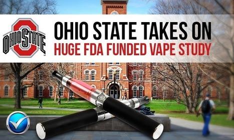 Ohio State University Embarking On FDA Funded Ecig Study   E Cig - Electronic Cigarette News   Scoop.it