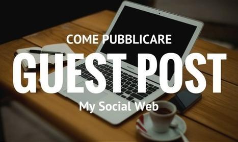Come trovare e scegliere i blog per pubblicare guest post | Blogging Freelance | Scoop.it