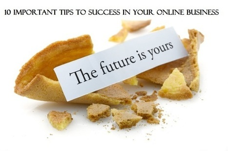 10 important tips to success in your online business | Make Fast Money Online | Scoop.it