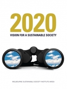 2020 Vision for a Sustainable Society | Melbourne Sustainable Society Institute | Futurable Planet: Answers from a Shifted Paradigm. | Scoop.it