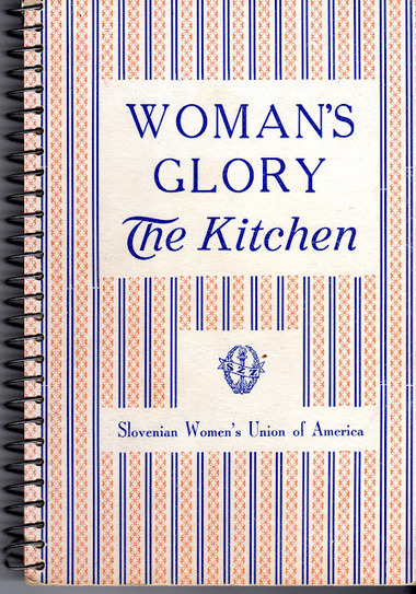 Woman's Glory, Slovenian Kitchen | Slovenian Genealogy Research | Scoop.it