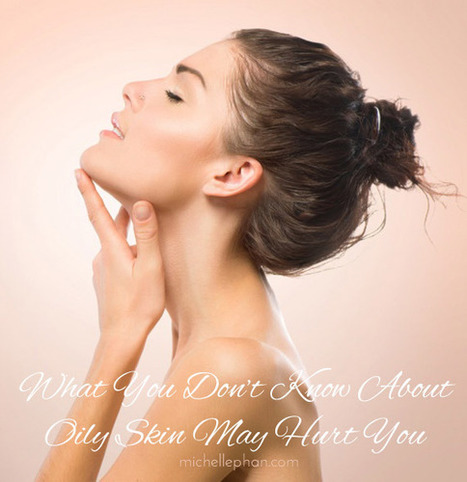 What You Don't Know About Oily Skin May Hurt You | Beauty and makeup MUST KNOWs! | Scoop.it