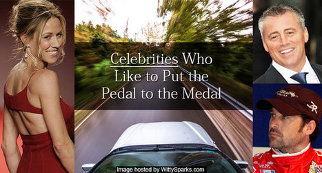 3 Celebrities Who Like to Put the Pedal to the Medal   Witty Sparks   Celeb Buzz   Scoop.it
