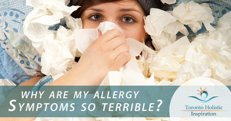 Why Are My Allergy Symptoms So Terrible? | Holistic Nutrition Inspirations | Scoop.it