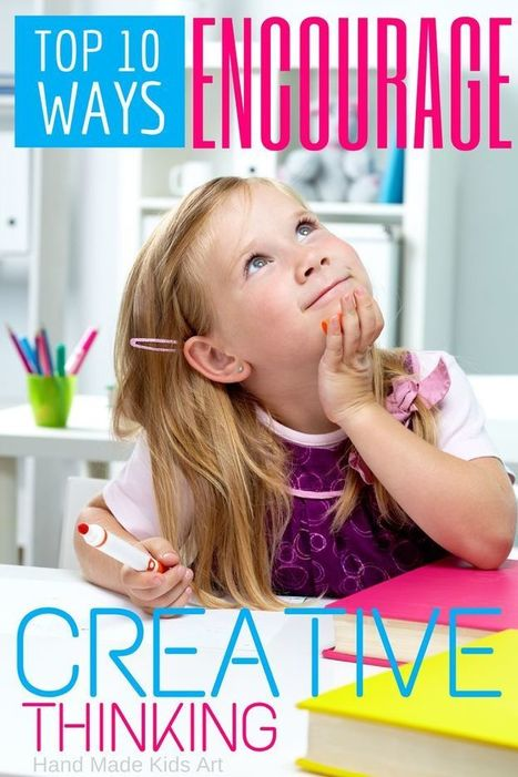 Top 10 Ways to Encourage Creative Thinking | Critical and creative thinking | Scoop.it