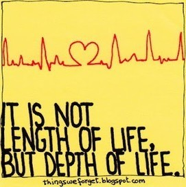 Length & Depth of Life | Quote for Thought | Scoop.it