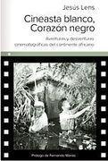 Libros y Viajes: Cineasta blanco, Corazón negro   Literatura española de viajes   Scoop.it