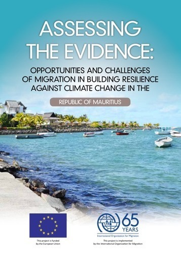 Opportunities and challenges of migration in building resilience against climate change in the Republic of Mauritius #Investorseurope  | Africa : Commodity Bridgehead to Asia | Scoop.it