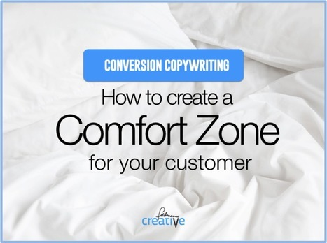 How to Write Copy that Converts: The Customer Comfort Zone | M-learning, E-Learning, and Technical Communications | Scoop.it