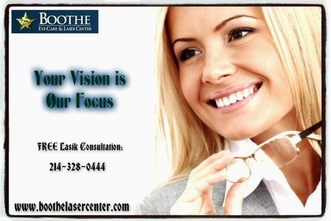Lasik Vision Correction in Dallas | BOOTHE EYE CARE & LASER CENTER | Scoop.it