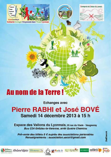 Au nom de la terre ! Echanges avec Pierre Rabhi et José Bové | Association SECOL, le 14 décembre 2013 à Vaugneray | A voir... | Scoop.it