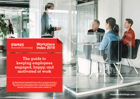 Staples Advantage Workplace Index  -  Measuring Workplace Trends and Work Culture | Leadership | Scoop.it