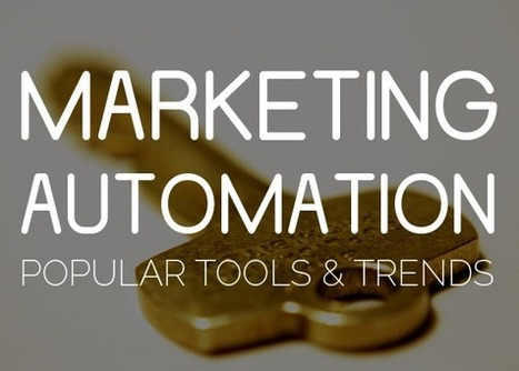 Marketing Automation – Popular Tools and Trends [Infographic] | Marketing Technology & Tools | Scoop.it
