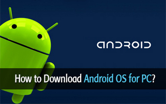 How to Download Android OS for PC and Install it on Your Computer? | Tech | Scoop.it