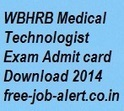 WBHRB Medical Technologist Exam Admit card Download 2014 www.wbhrb.in Hall Ticket | FREEJOBALERT | Scoop.it