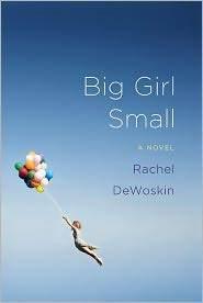 Big Girl Small by Rachel DeWoskin | Read Ye, Read Ye | Scoop.it