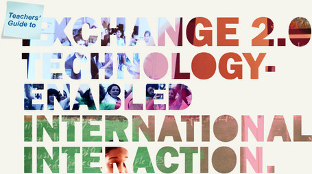 Exchange 2.0 - Technology-enabled International Interaction | Connect all Schools | Connect All Schools | Scoop.it