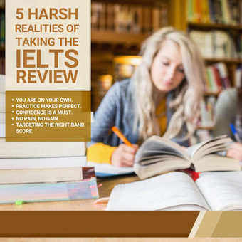 5 Harsh Realities Of Taking The IELTS Review | English Proficiency Training | Scoop.it