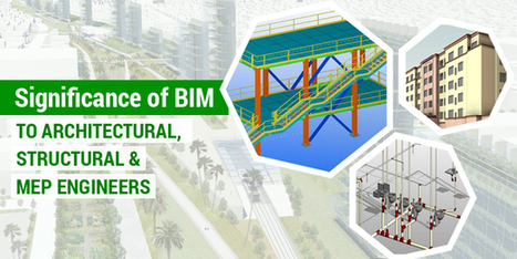 Significance of BIM to Architectural, Structural & MEP Engineers | Architecture Engineering & Construction (AEC) | Scoop.it