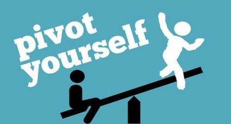 Pivot Yourself! (Career Lessons from Startups)   Business Model You   Scoop.it