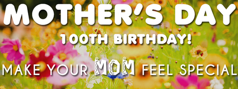 Yello - Blog : How to make your mother feel special on Mother's day 100th birthday | Cheap International Calls - Yello | Scoop.it