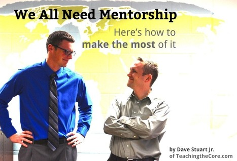 Keys to Great Teacher Mentor Relationships | Teaching the Core | Cool School Ideas | Scoop.it