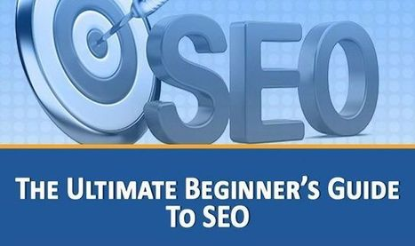 The Ultimate Beginner's Guide to SEO | Web Design, SEO & Social Media Marketing | Scoop.it