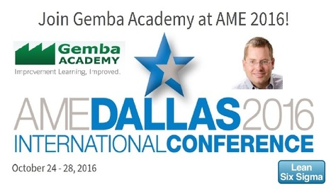 Join Gemba Academy at the Association for Manufacturing Excellence conference in Dallas, 24-28 October! | Kaizen Group | Scoop.it