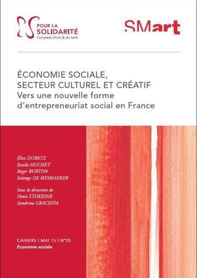 Économie sociale, secteur culturel et créatif : vers une nouvelle forme d'entrepreneuriat social en France   ESS et politiques publiques   Scoop.it