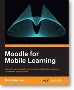 Moodle for Mobile Learning | Packt Publishing | Learning Managment Systems | Scoop.it