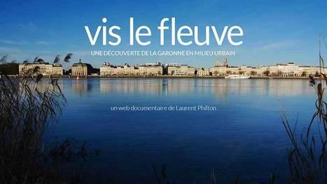 Vis le fleuve, une découverte de la Garonne en milieu urbain | Remue-méninges FLE | Scoop.it