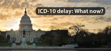 ICD-10 delay: What now? | EHR | Scoop.it