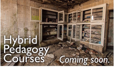 Hybrid Pedagogy | All learning is necessarily hybrid. | :: The 4th Era :: | Scoop.it