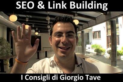 SEO & Link Building: I Consigli di Giorgio Tave | Carlo Mazzocco | Il Web Marketing su misura | Scoop.it